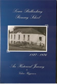 """Lower Ballinderry Primary School 1827 - 1976 - An historical journey"""