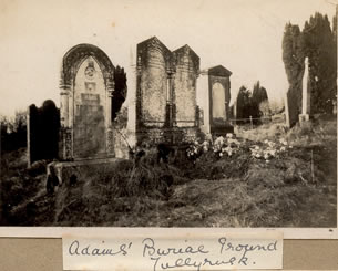 The Adams Burial Ground at Tullyrusk.